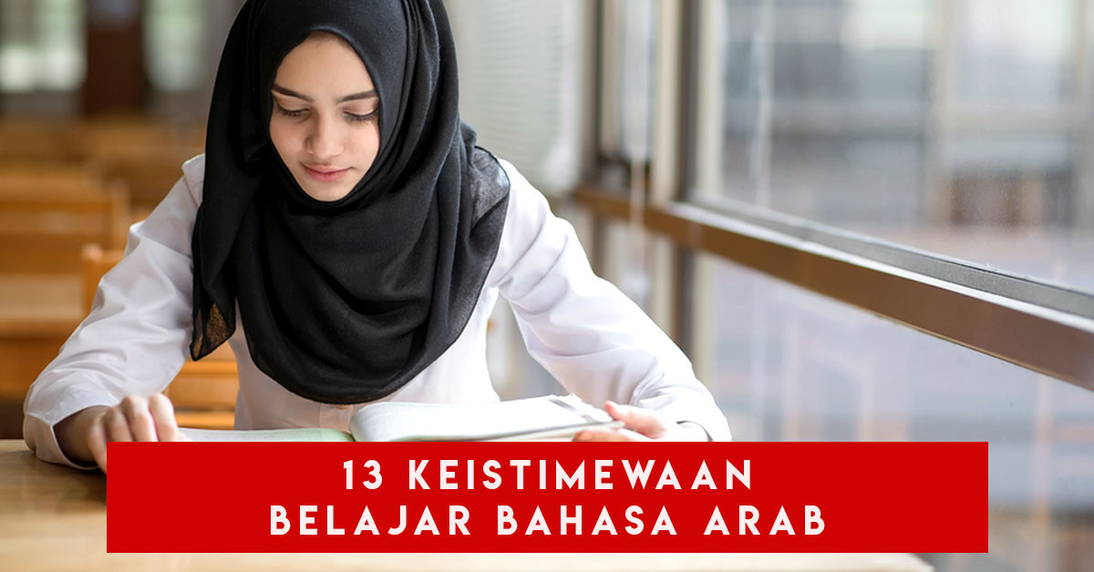 13 Keistimewaan Belajar Bahasa Arab