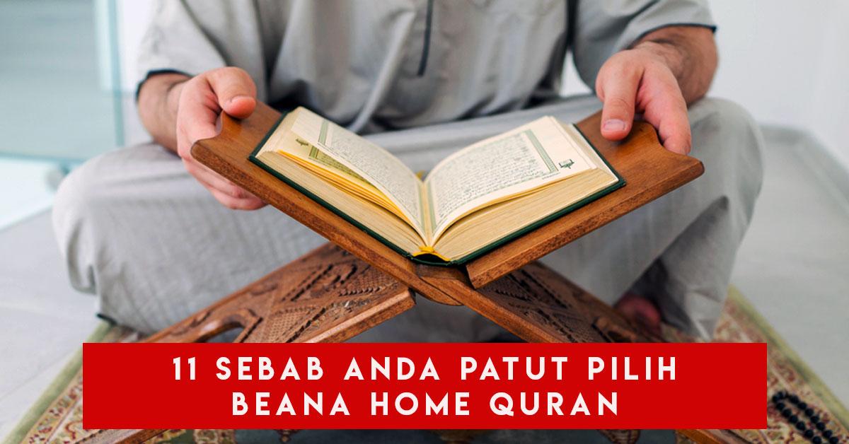 11 Sebab Anda Patut Pilih Beana Home Quran
