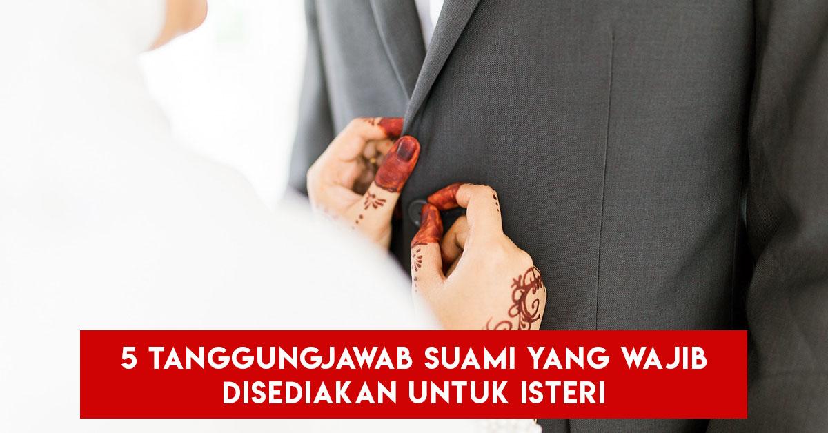 5 Tanggungjawab Suami Yang Wajib Disediakan Untuk Isteri Dalam Islam