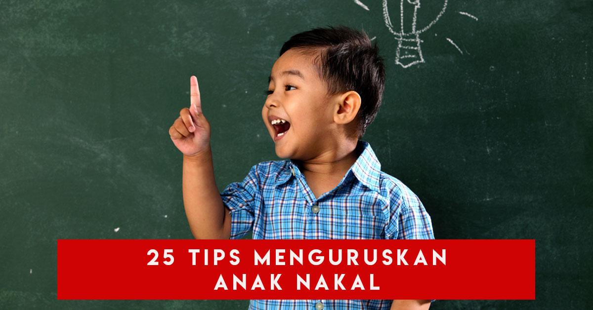 25 tips menguruskan anak nakal
