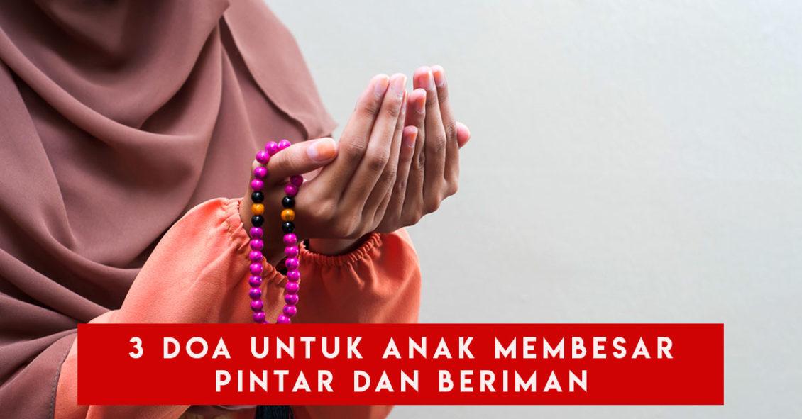 3 Doa Untuk Anak Membesar Pintar Dan Beriman