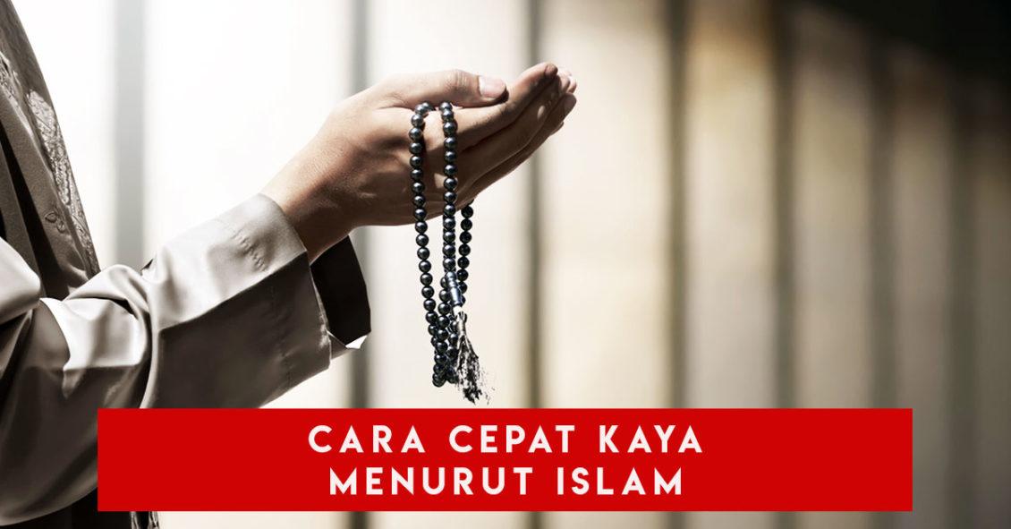 Cara Cepat Kaya Menurut Islam
