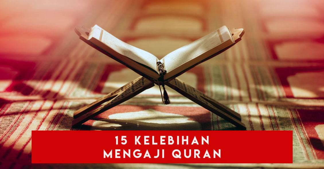 15 Kelebihan Mengaji Quran