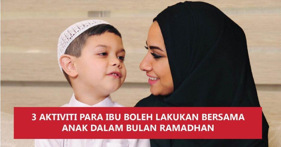 3 Aktiviti Para Ibu Boleh Lakukan Bersama Anak Dalam Bulan Ramadhan
