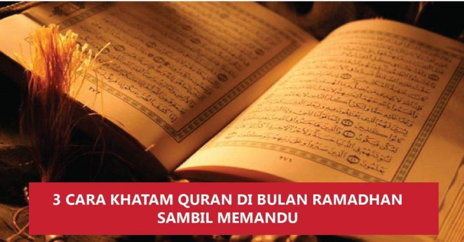 3 Cara Khatam Quran Di Bulan Ramadhan Sambil Memandu