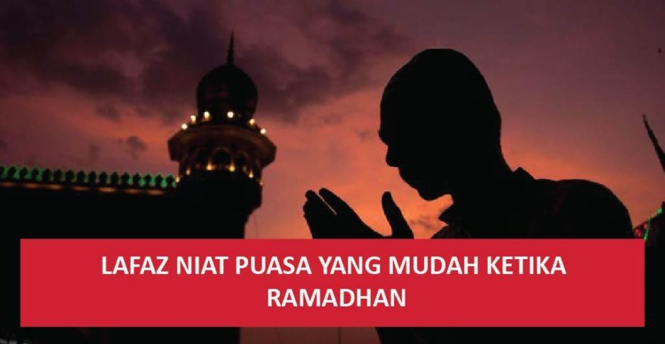 Lafaz Niat Puasa Yang Mudah Ketika Ramadhan