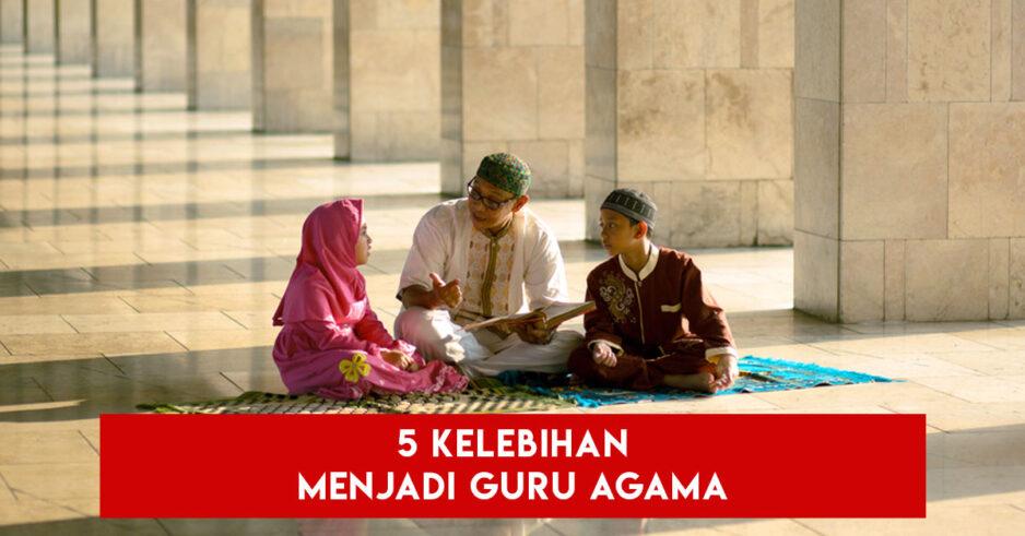 5 Kelebihan Menjadi Guru Agama