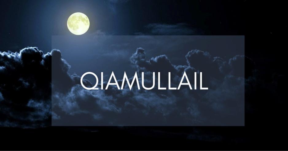 5 Kesan HEBAT Qiamullail yang perlu anda tahu !